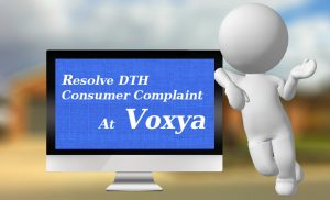Resolve DTH Consumer Complaint At Voxya